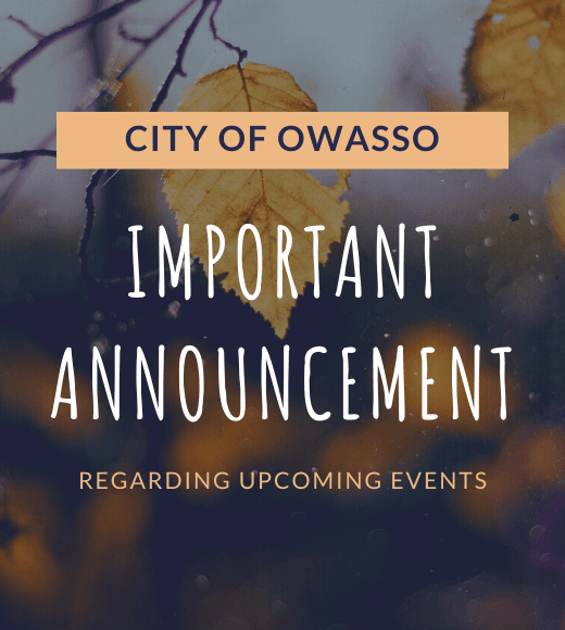 City of Owasso Important Announcement regarding upcoming events